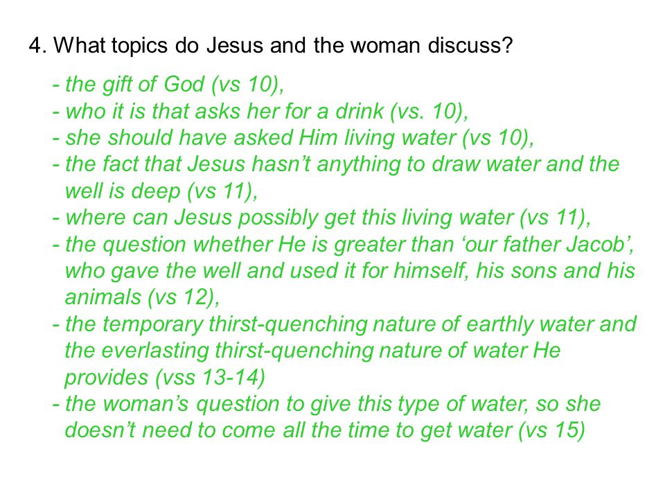 4. What topics do Jesus and the woman discuss