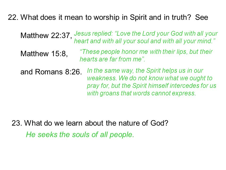 22. What does it mean to worship in Spirit and in truth See