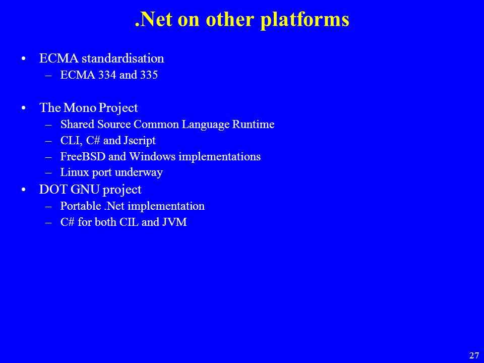 .Net on other platforms ECMA standardisation The Mono Project