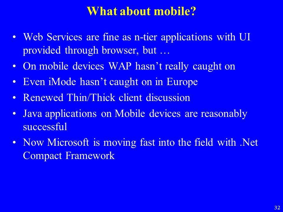 What about mobile Web Services are fine as n-tier applications with UI provided through browser, but …