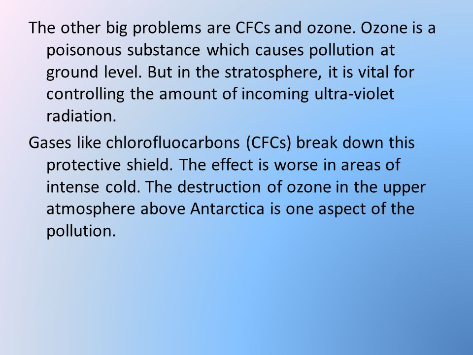 The other big problems are CFCs and ozone