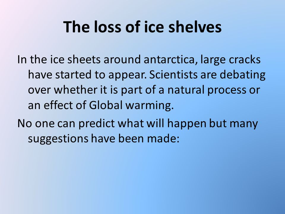 The loss of ice shelves