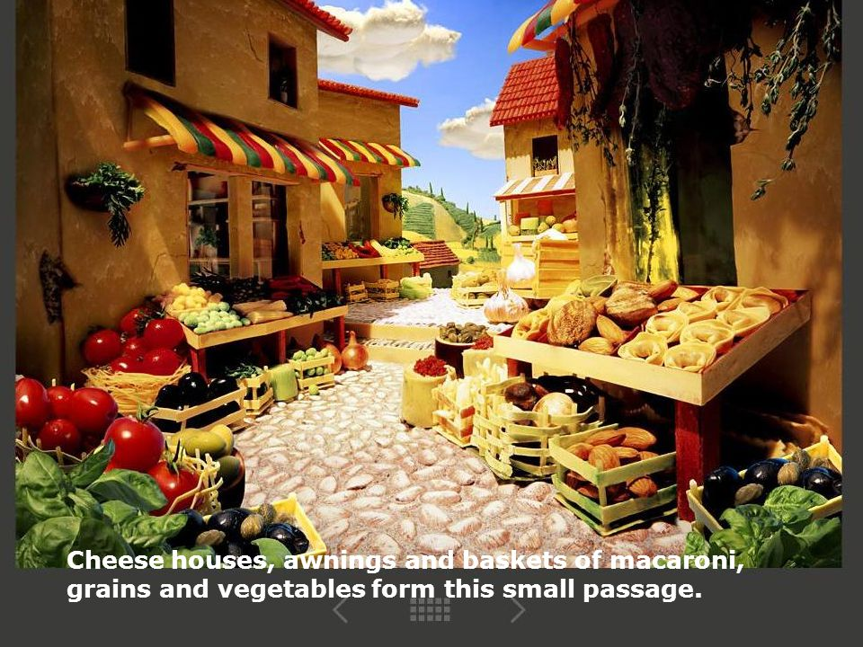 Cheese houses, awnings and baskets of macaroni,