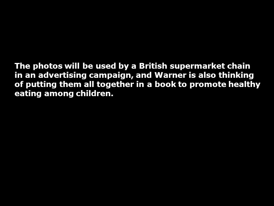 The photos will be used by a British supermarket chain