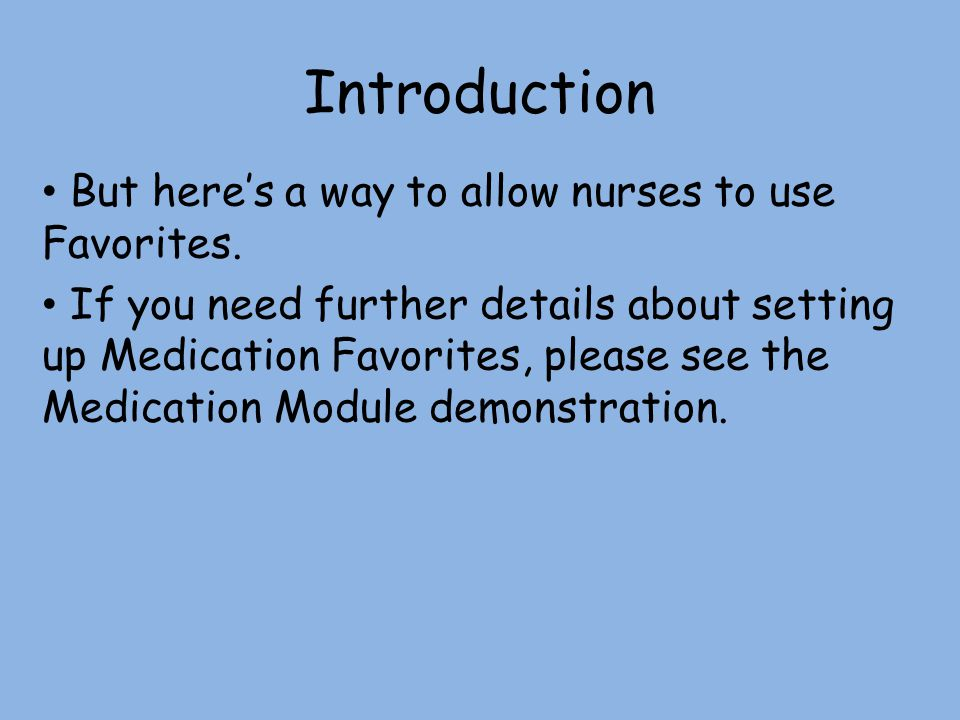 Introduction But here's a way to allow nurses to use Favorites.
