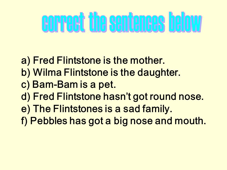 correct the sentences below