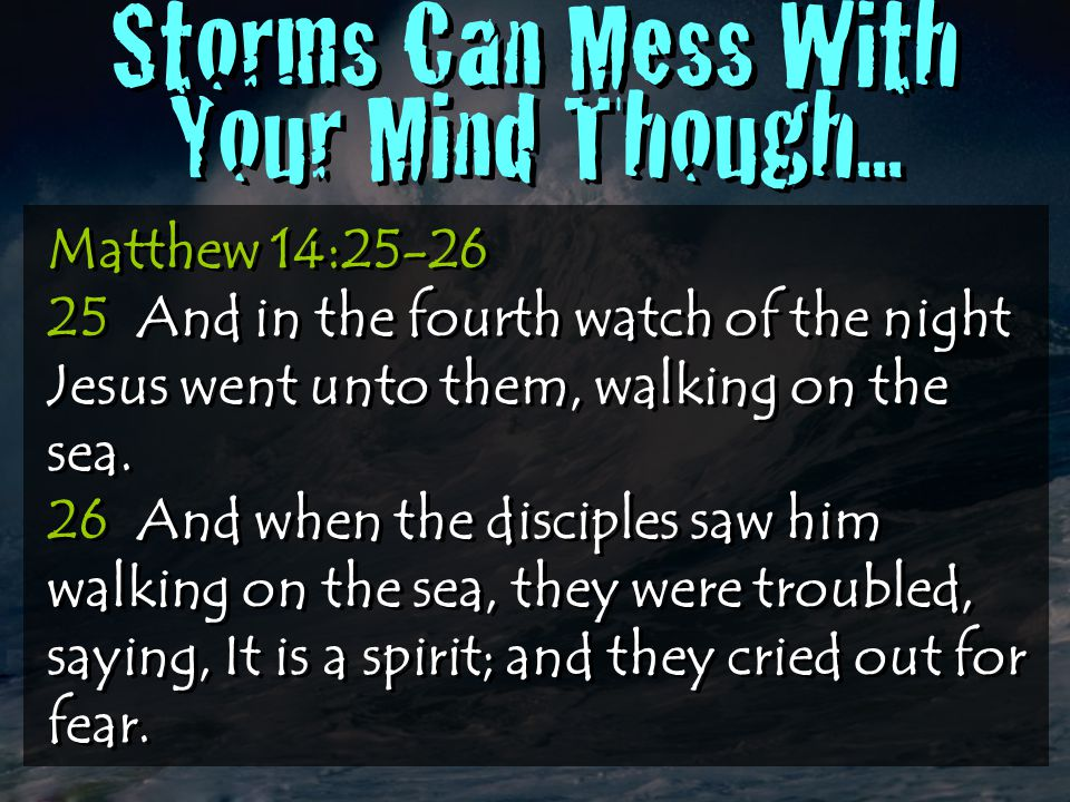 Storms Can Mess With Your Mind Though...