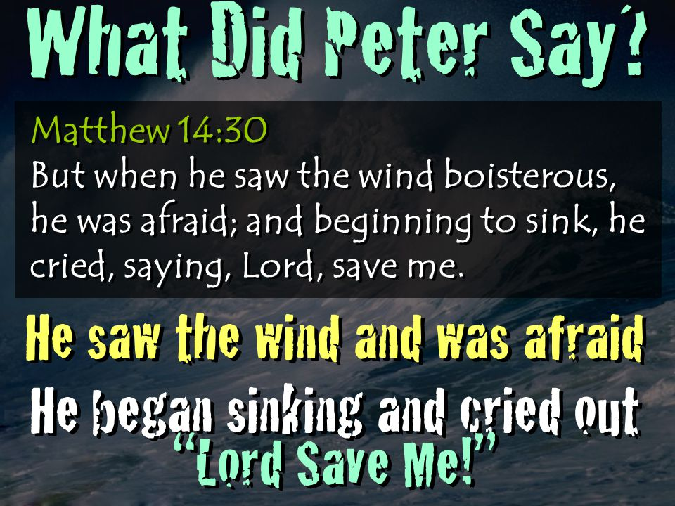 What Did Peter Say He saw the wind and was afraid