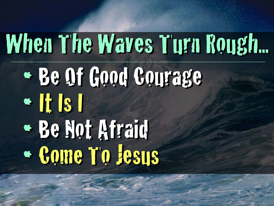 When The Waves Turn Rough...