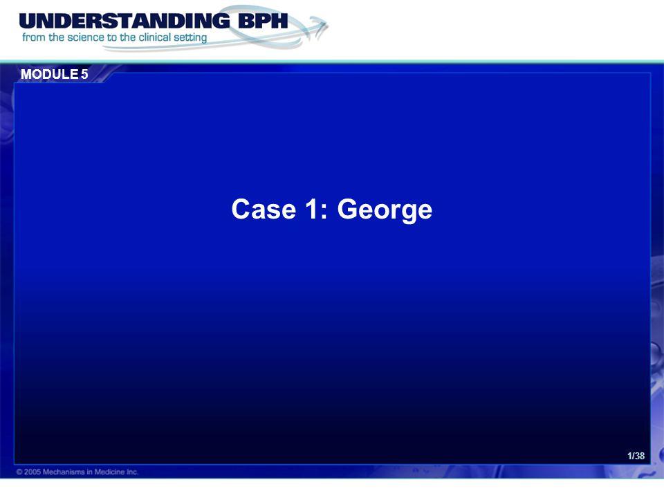 Case 1: George Case 1: George