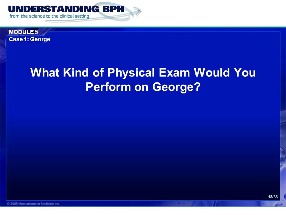 What Kind of Physical Exam Would You Perform on George
