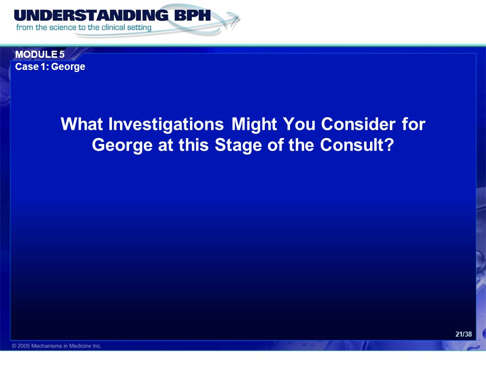 What Investigations Might You Consider for George at this Stage of the Consult