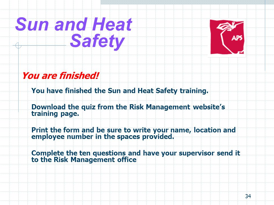 Sun and Heat Safety You are finished!
