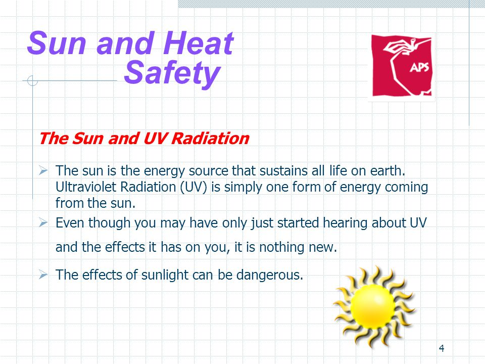 Sun and Heat Safety The Sun and UV Radiation