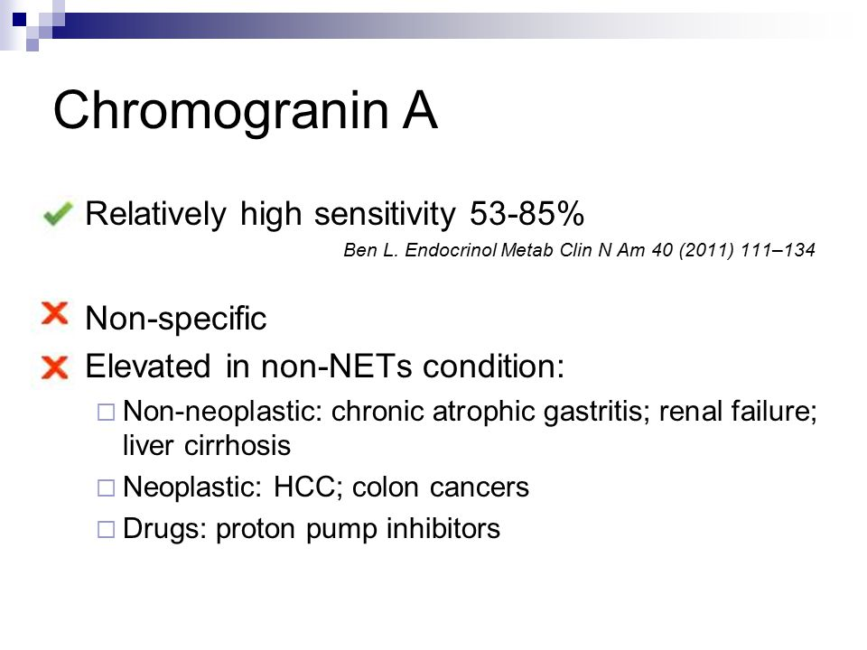 Chromogranin A Relatively high sensitivity 53-85% Non-specific