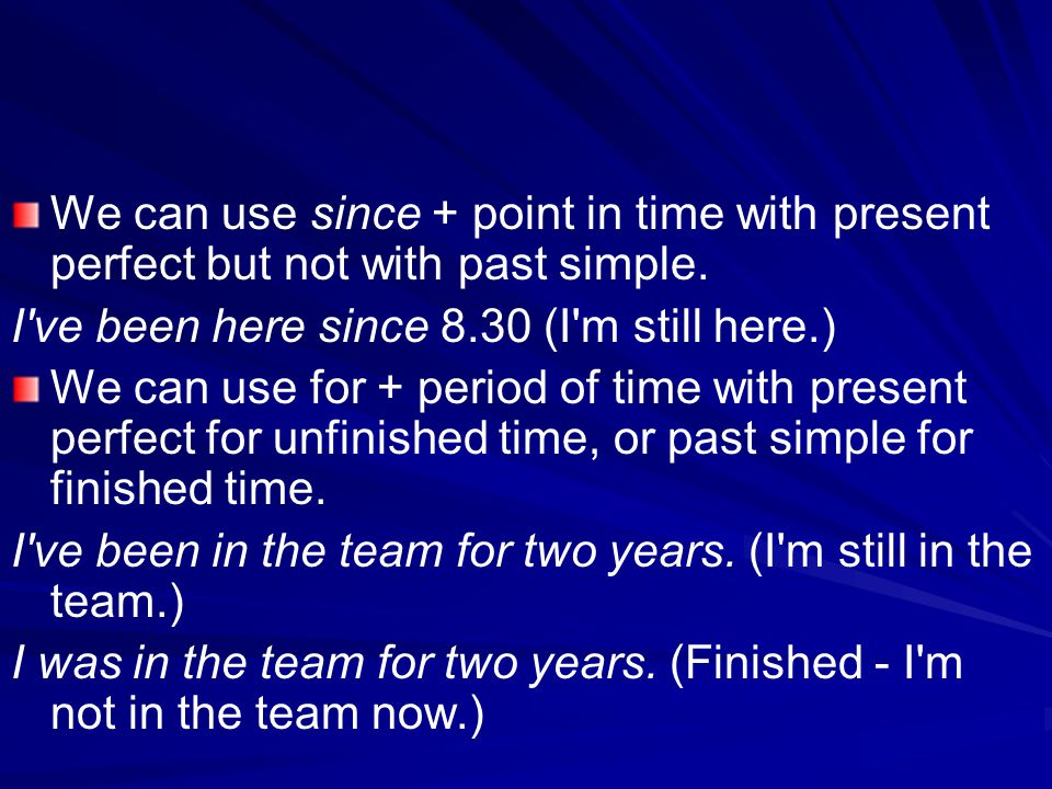 We can use since + point in time with present perfect but not with past simple.