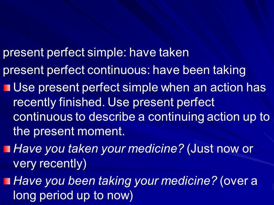 present perfect simple: have taken