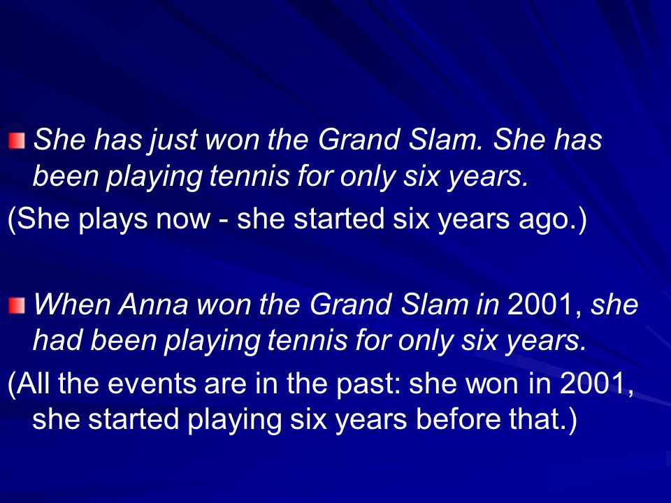 She has just won the Grand Slam