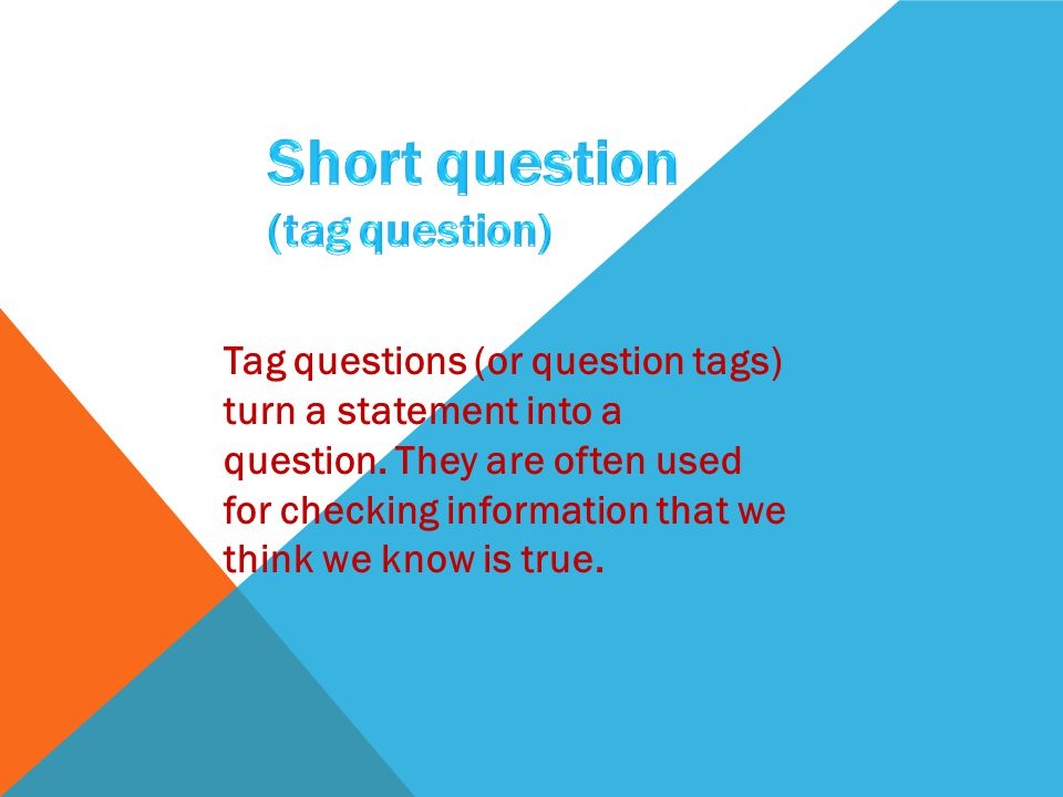Short question (tag question)