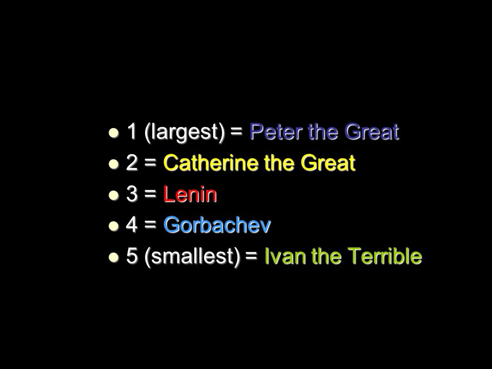 1 (largest) = Peter the Great