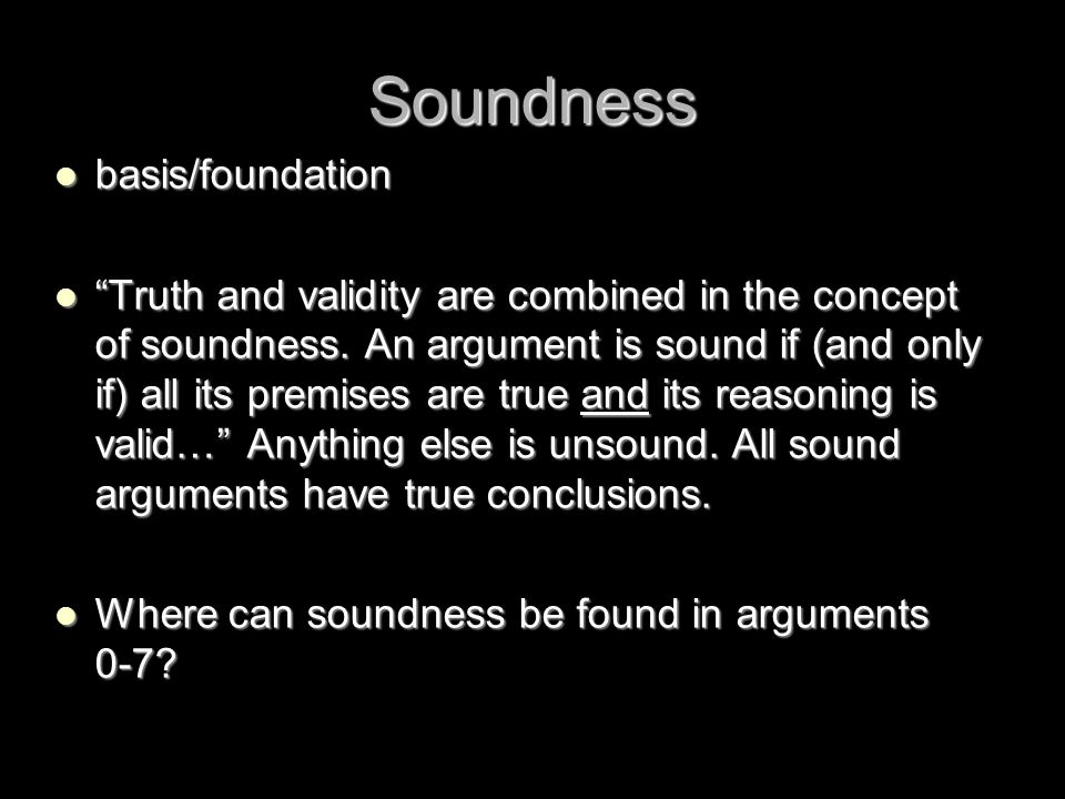 Soundness basis/foundation