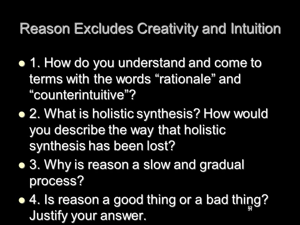 Reason Excludes Creativity and Intuition