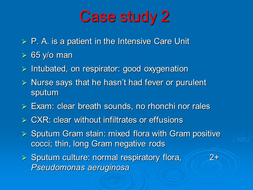 Case study 2 P. A. is a patient in the Intensive Care Unit 65 y/o man