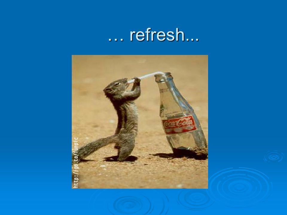 … refresh...
