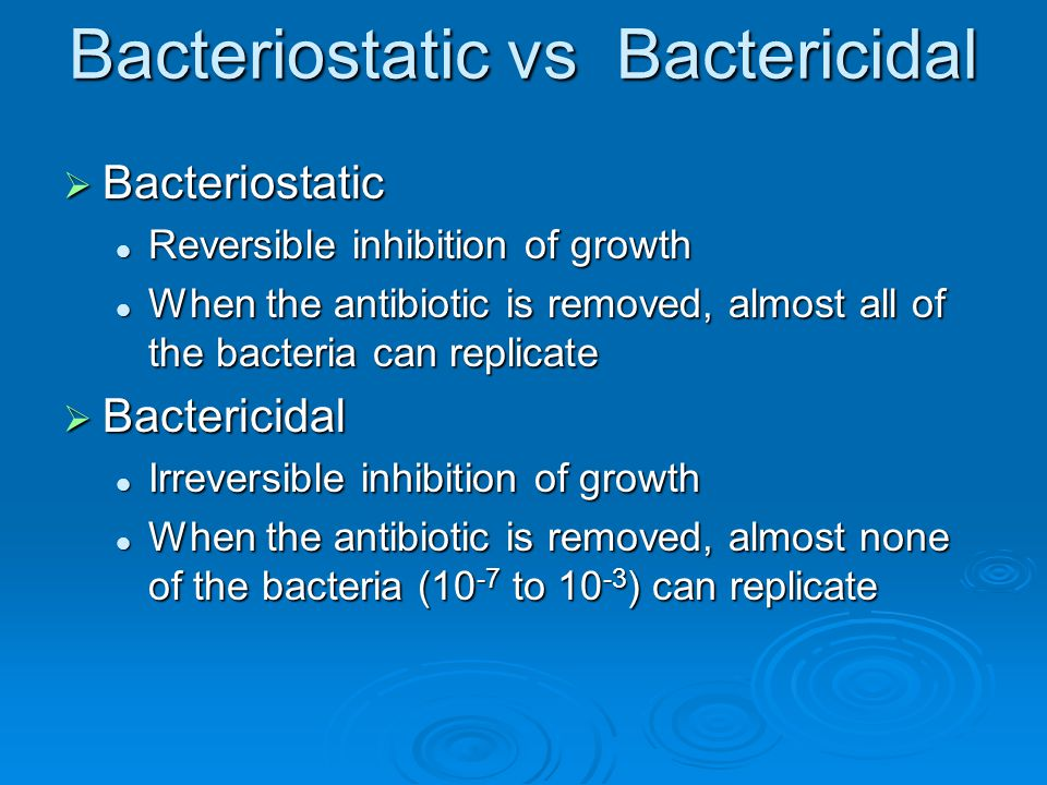 Bacteriostatic vs Bactericidal