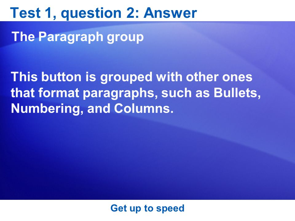Test 1, question 2: Answer The Paragraph group
