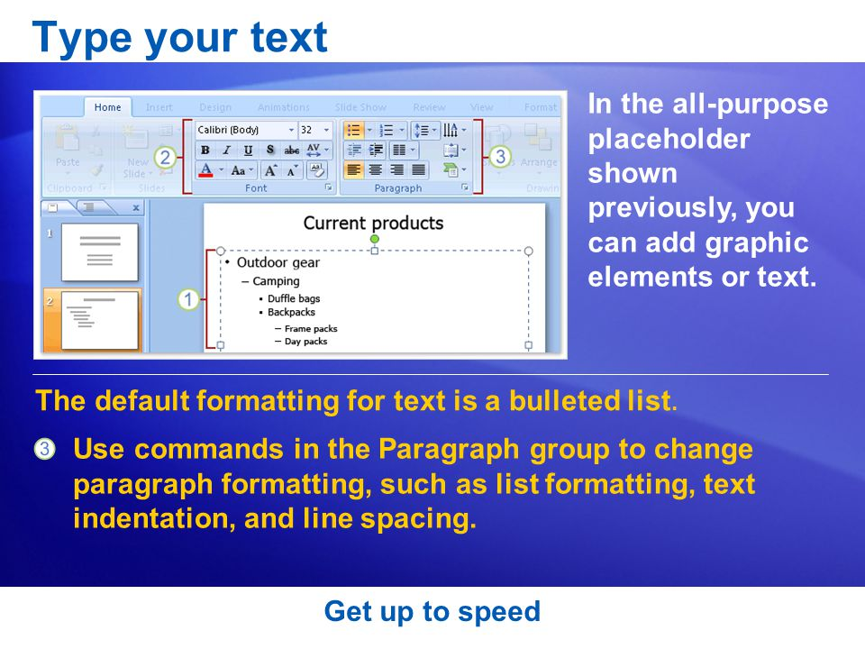 Type your text In the all-purpose placeholder shown previously, you can add graphic elements or text.