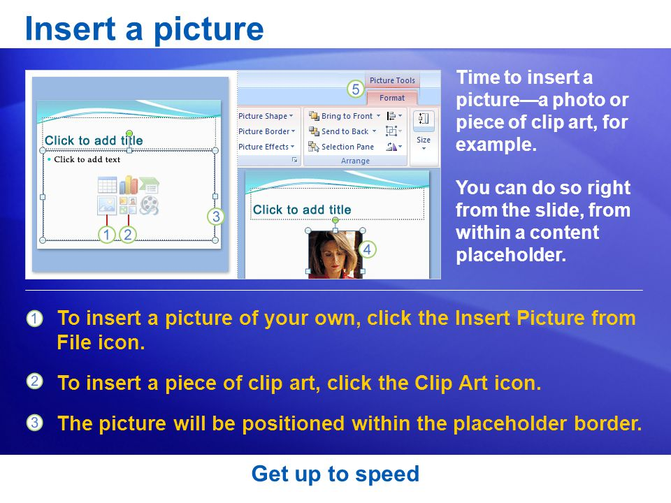 Insert a picture Get up to speed