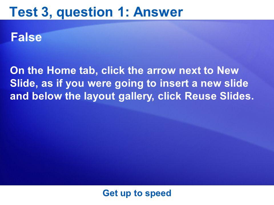 Test 3, question 1: Answer False