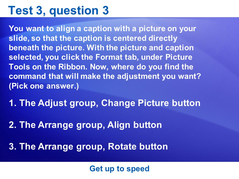 Test 3, question 3 The Adjust group, Change Picture button