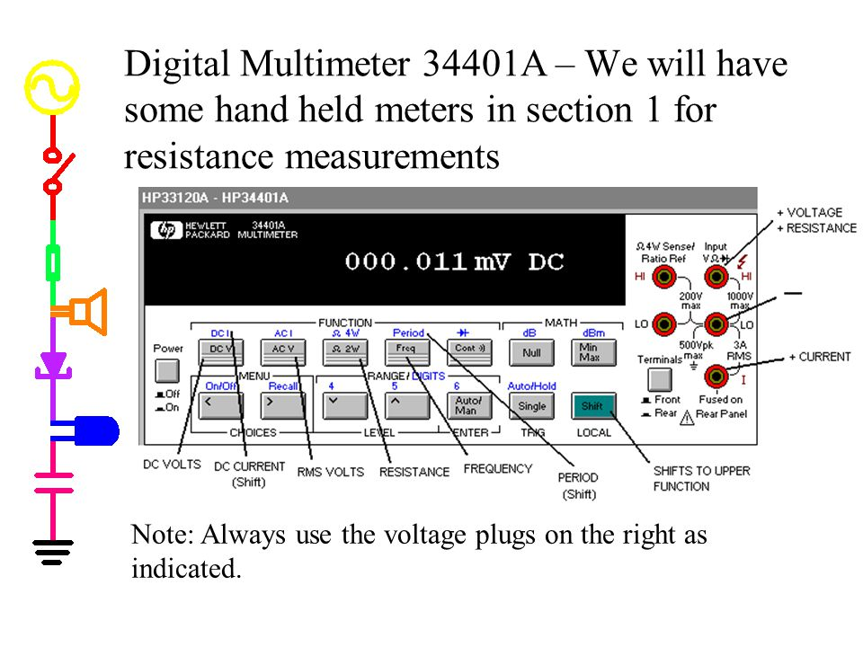 Digital Multimeter 34401A – We will have some hand held meters in section 1 for resistance measurements