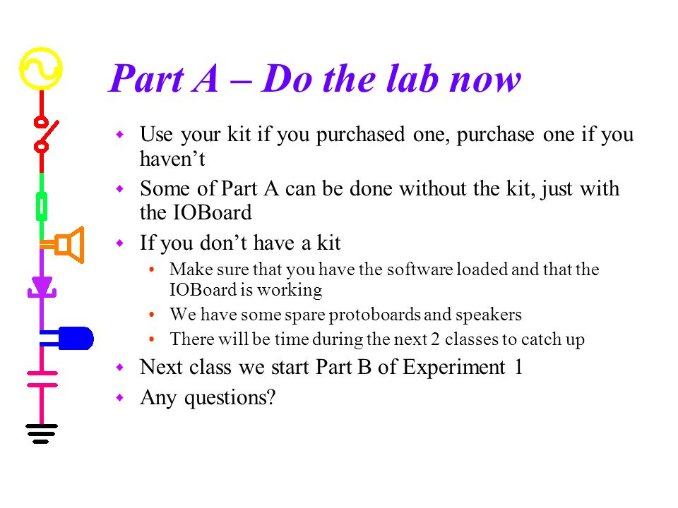 Part A – Do the lab now Use your kit if you purchased one, purchase one if you haven't.