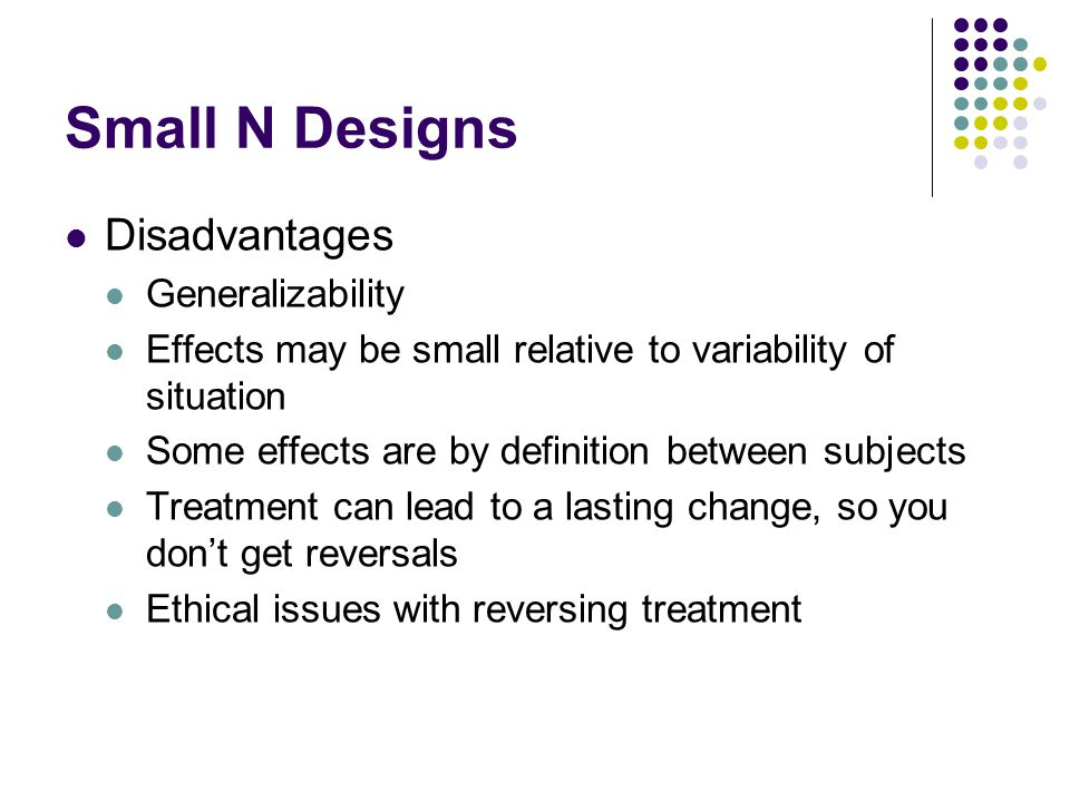 Small N Designs Disadvantages Generalizability