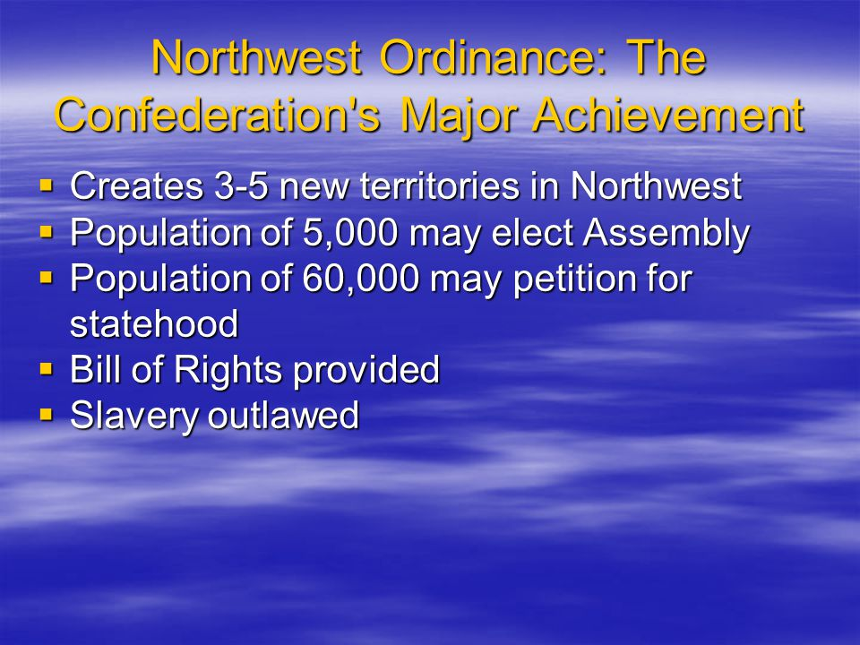 Northwest Ordinance: The Confederation s Major Achievement