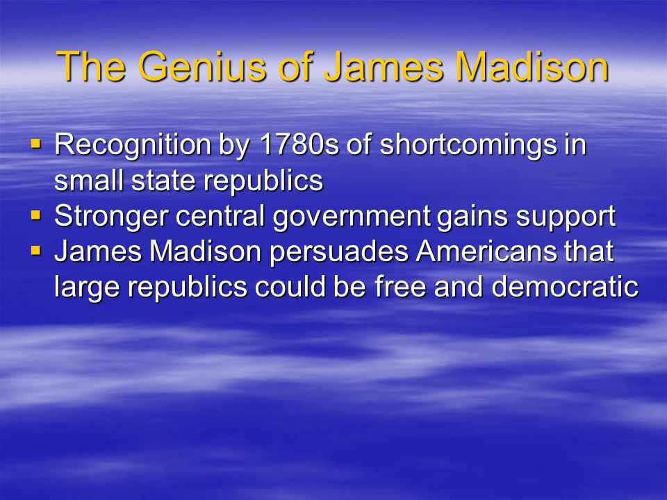 The Genius of James Madison
