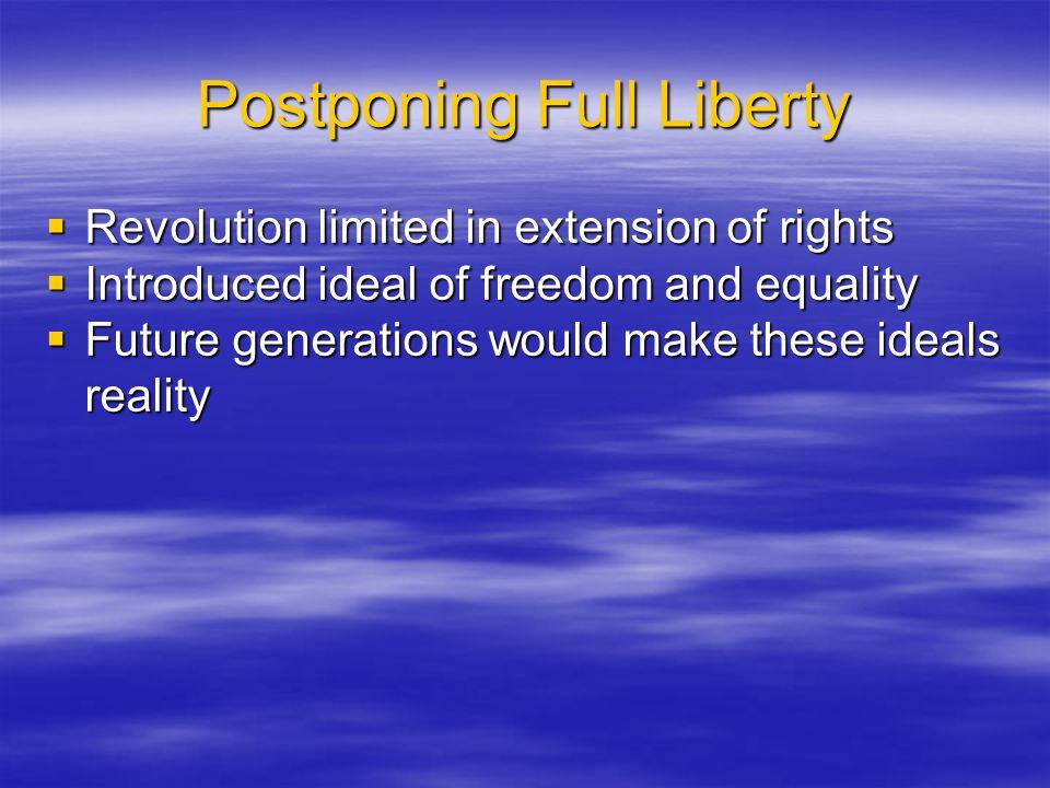 Postponing Full Liberty
