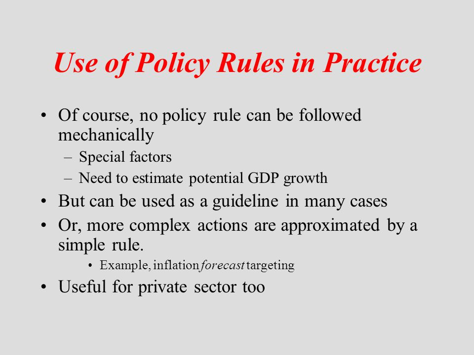 Use of Policy Rules in Practice