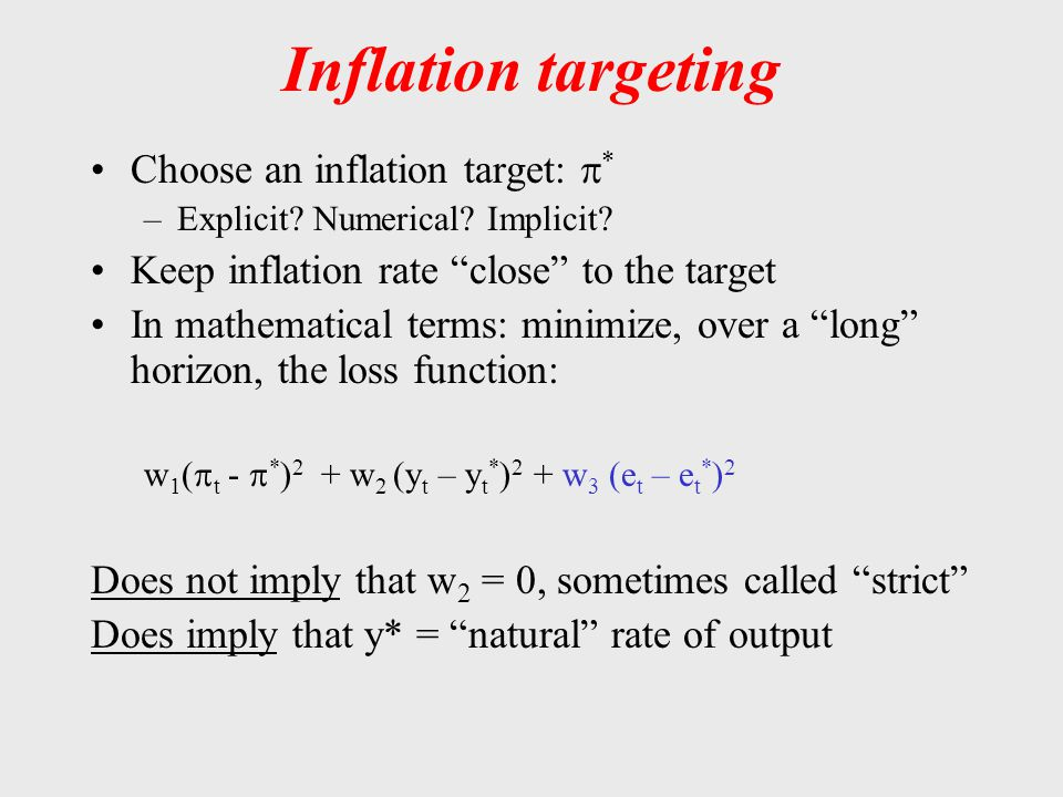 Inflation targeting Choose an inflation target: *