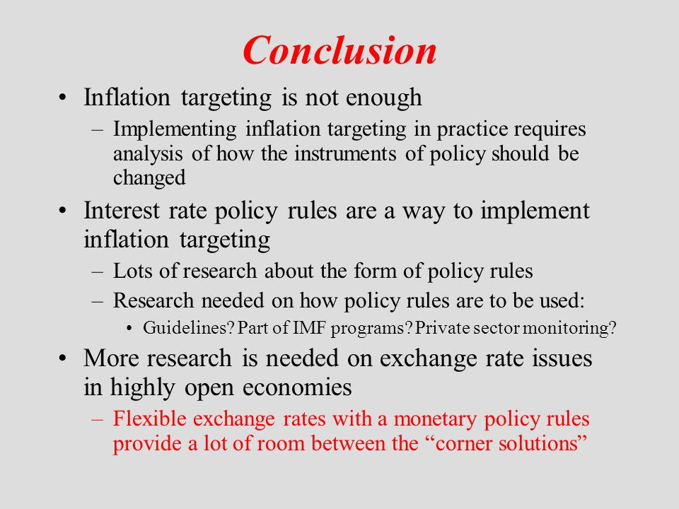 Conclusion Inflation targeting is not enough