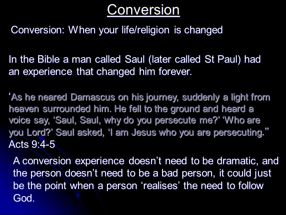 Conversion Conversion: When your life/religion is changed