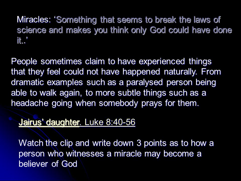 Miracles: 'Something that seems to break the laws of science and makes you think only God could have done it..'