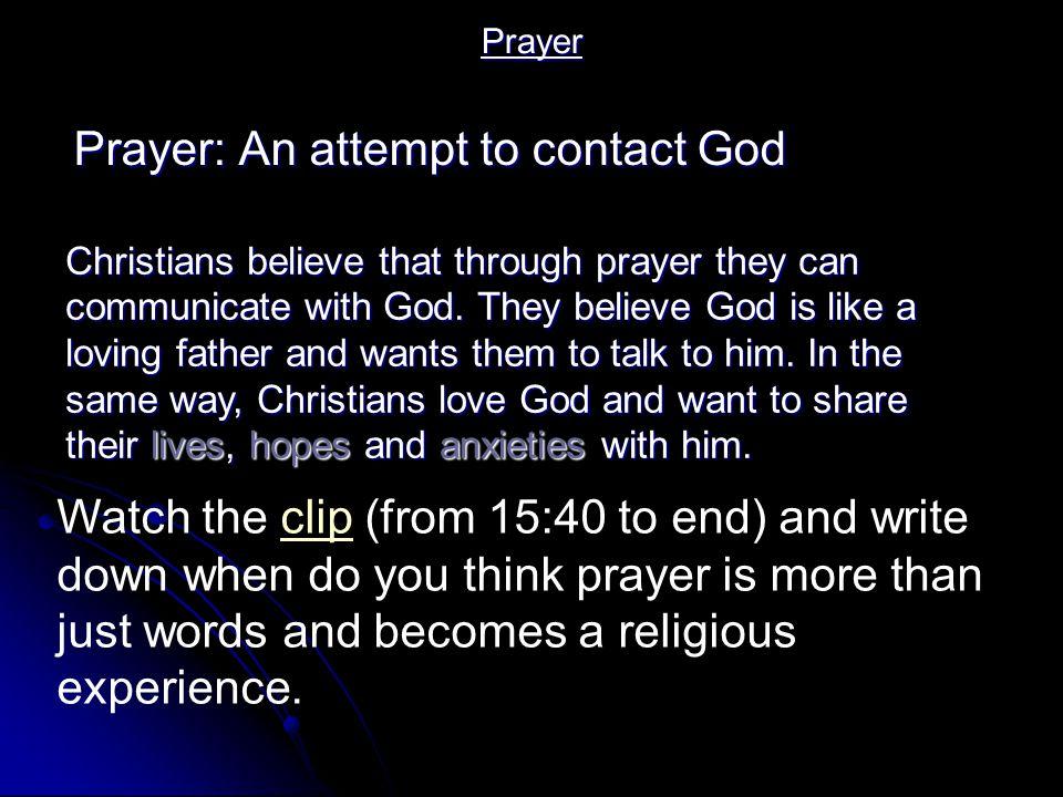 Prayer: An attempt to contact God