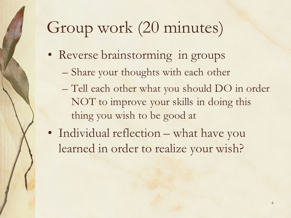 Group work (20 minutes) Reverse brainstorming in groups