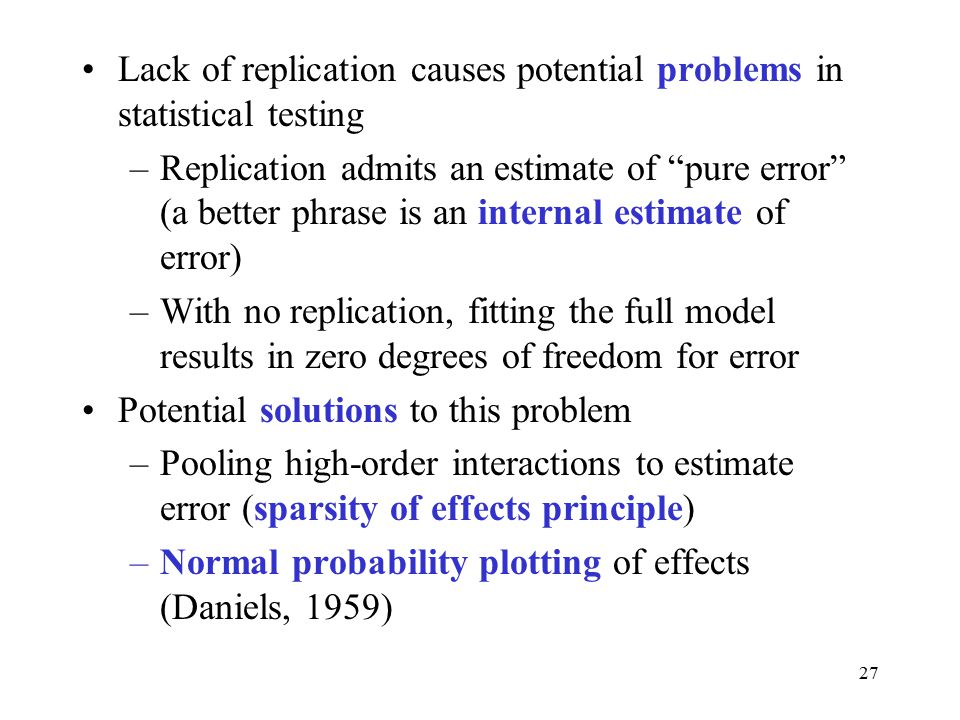 Lack of replication causes potential problems in statistical testing