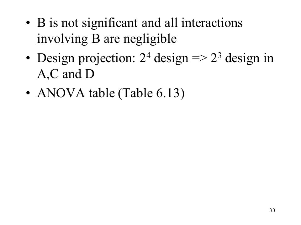 B is not significant and all interactions involving B are negligible