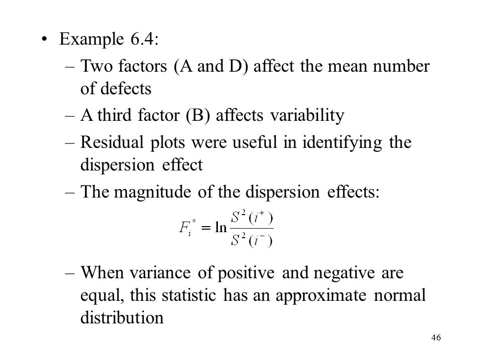 Example 6.4: Two factors (A and D) affect the mean number of defects. A third factor (B) affects variability.